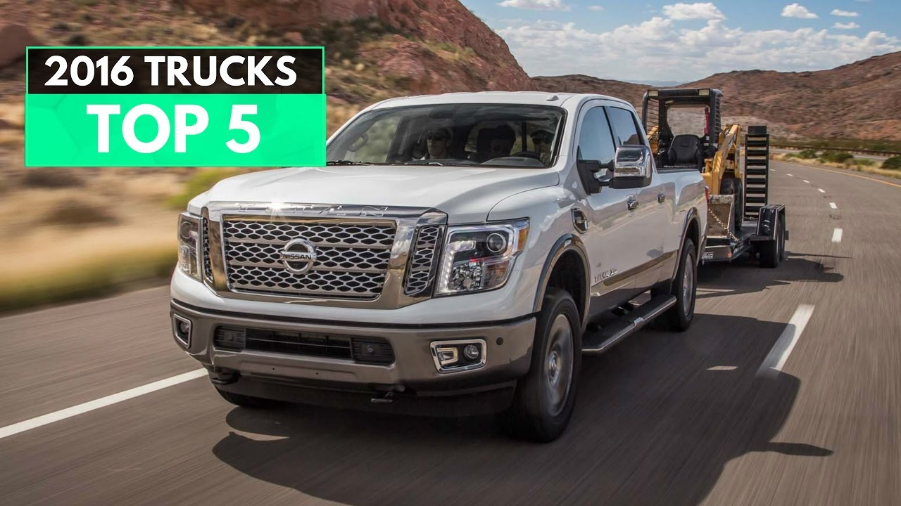 My Top 5 Pickup Trucks For 2016 Model Year