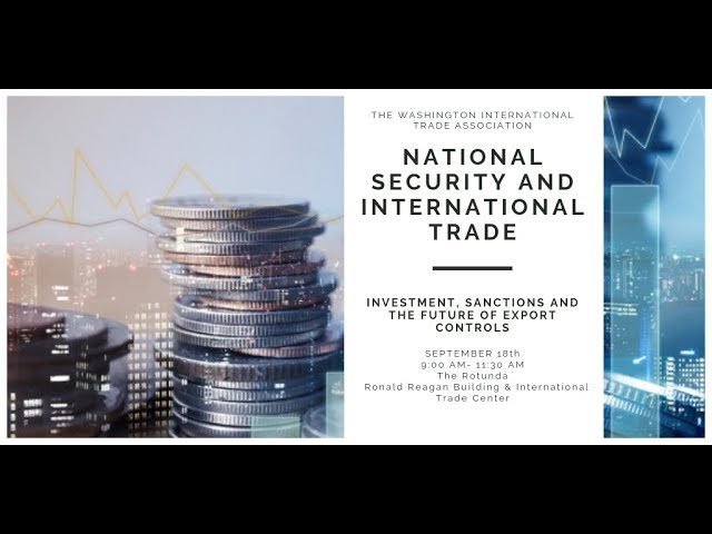 09/18/2018 National Security & International Trade | Part 1