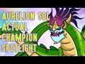 Aurelion Sol ACTUAL Champion Spotlight