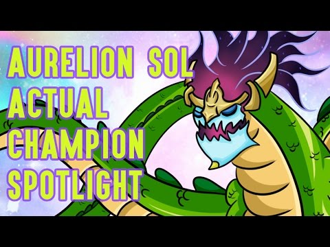 Aurelion Sol ACTUAL Champion Spotlight