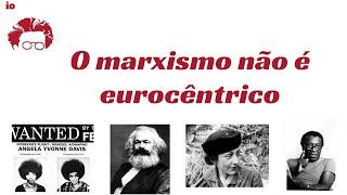O marxismo não é eurocêntrico