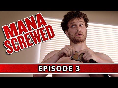 Mana Screwed: Episode 3