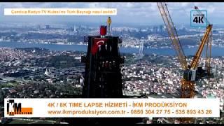 Çamlıca Radyo TV Kulesi'ne Türk Bayrağı nasıl asıldı? - İKM Prodüksiyon