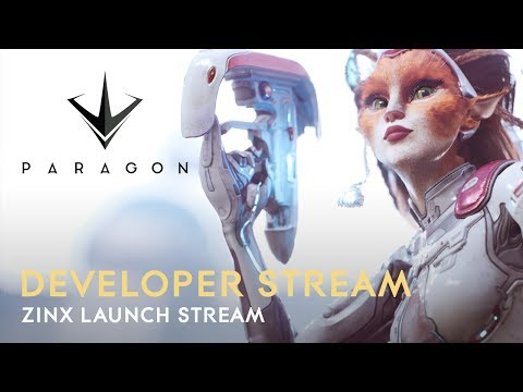 Paragon Developer Live Stream - Zinx Launch