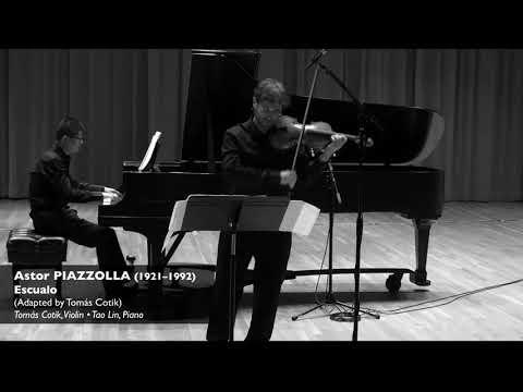 PIAZZOLLA:  Escualo - Tomas Cotik, violin - Tao Lin, piano