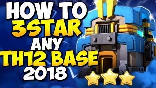 HOW TO 3 STAR ANY TH12 BASE | BEST WAR ATTACK STRATEGY 2018 | Clash of Clans