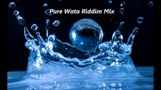 Pure Wata Riddim Mix {Ancient Records}  @Maticalise