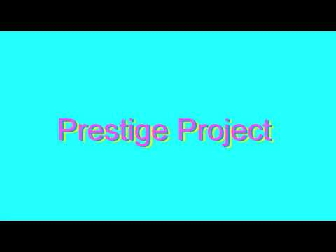 How to Pronounce Prestige Project