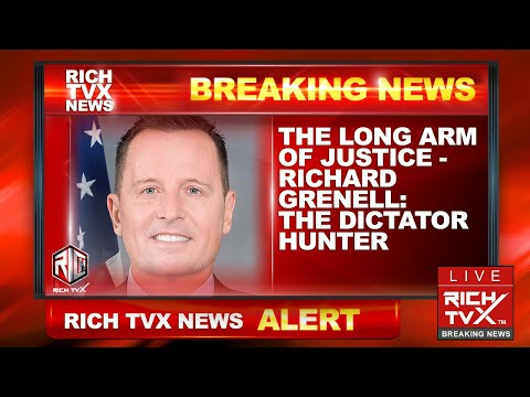 The Long Arm of Justice – Richard Grenell: The Dictator Hunter