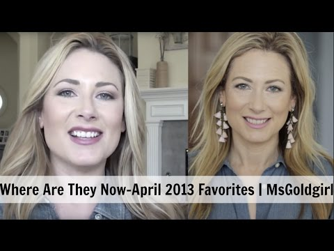 Where Are They Now? April 2013 Favorites Revisited | MsGoldgirl