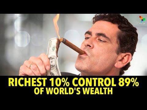 Richest 10% Control 89% of World's Wealth
