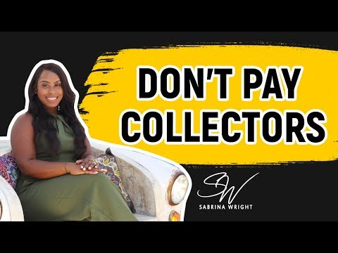Don't Pay Debt Collectors 2019 - Do This Instead