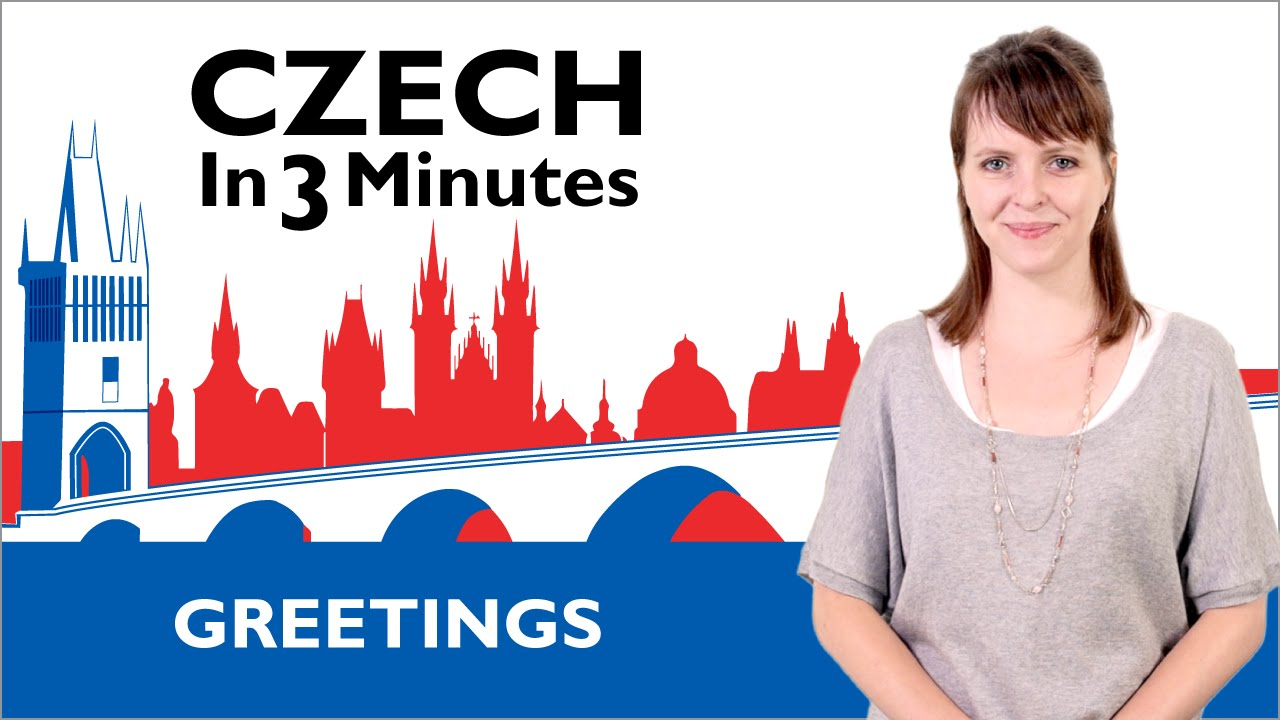 Learn Czech Greetings Czech In Three Minutes Youtube