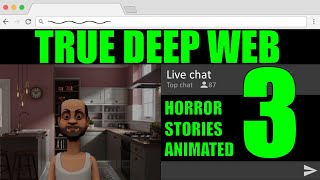 True Deep Web Horror Stories 3 Animated