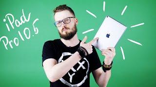 Лучший планшет, который не нужен. Обзор iPad Pro 10.5