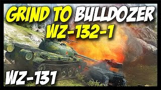 wZ-131 - GRIND TO BULLDOZER WZ-132-1 - World of Tanks WZ-131 Gameplay