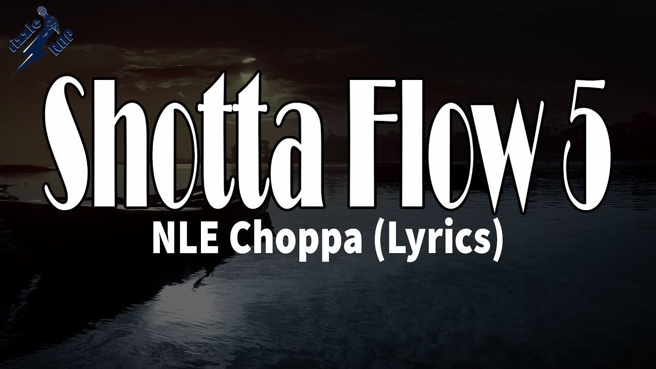 Download Shotta Flow 5 - NLE Choppa (Lyrics)   rizzleRap