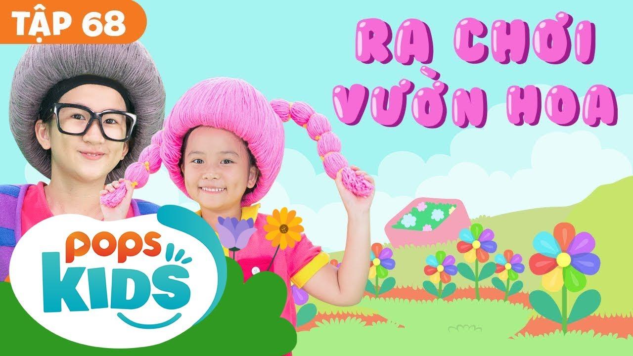 💐🌞🌺 Mầm Chồi Lá Tập 68 – Ra Chơi Vườn Hoa | Nhạc Thiếu Nhi Cho Bé | Vietnamese Songs For Kids