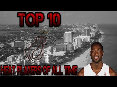Miami Heat top 10 all time players .
