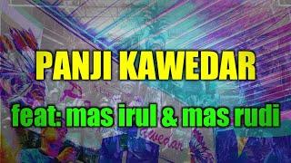 Panji Kawedar feat mas irul mas rudi 24 03 2019