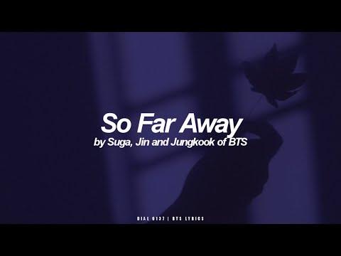 So Far Away   Suga, Jin & Jungkook (BTS - 방탄소년단) English Lyrics