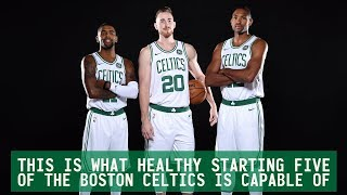 This is what HEALTHY starting five of the Boston Celtics is capable of