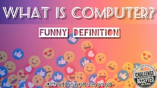 What is Computer? | Funny Definition | HaneefSyedCreations