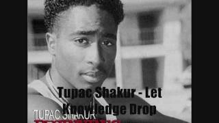 Watch Tupac Shakur Let Knowledge Drop video