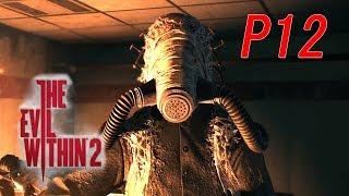 The Evil Within 2 【邪灵入侵2】Part 12 - 歐尼爾变反派