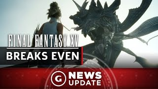 Final Fantasy XV Broke Even In First 24 Hours - GS News Update