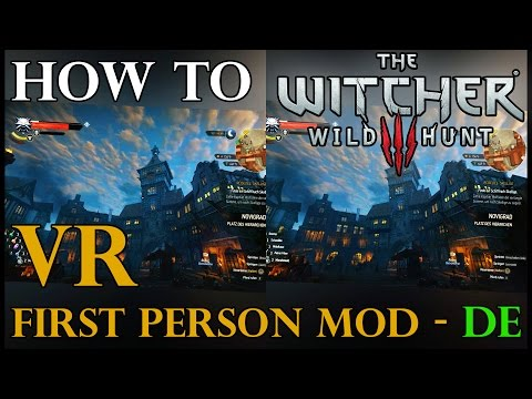 How to WITCHER 3 in FIRST PERSON in VR | Vorpx Tutorial | German