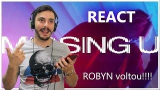 REAGINDO a Robyn - MISSING U