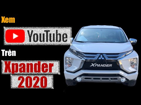 Xem youtube trên Mitsubishi Xpander 2020 | XE ONLINE | Mitsubishi Đaklak