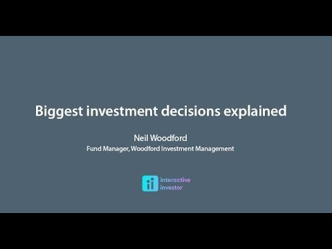 Neil Woodford interview Biggest investment decisions explained