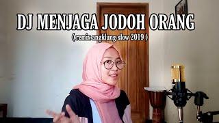 Download Dj MENJAGAJODOH ORANG by IMp ( remix Angjlung slow terbaru 2019 )