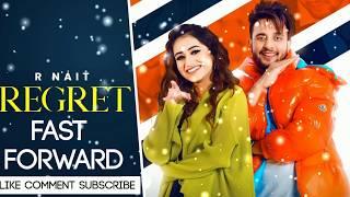 R Nait | Regret (Fast Forward Version) | Ft Tanishq Kaur | 2020