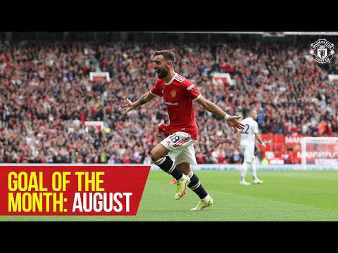 Goal of the month: August 2021 |  Greenwood, Fernandes, McNeill, Gore and more |  United manchester