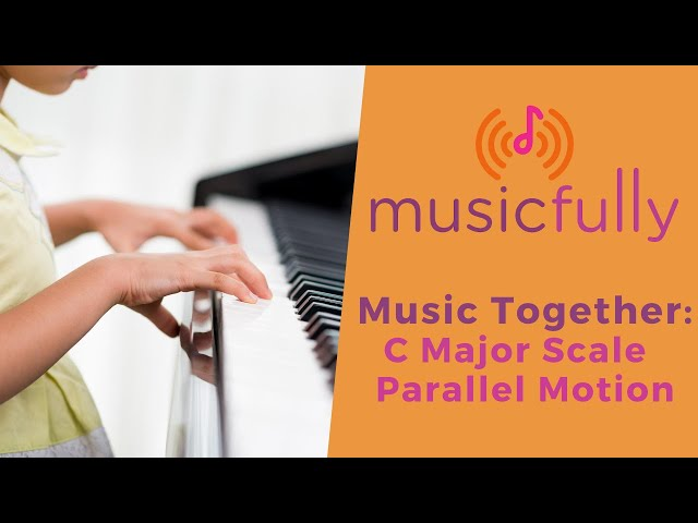 Musicfully - Music Together - How to Play C Major Scale Parallel Motion