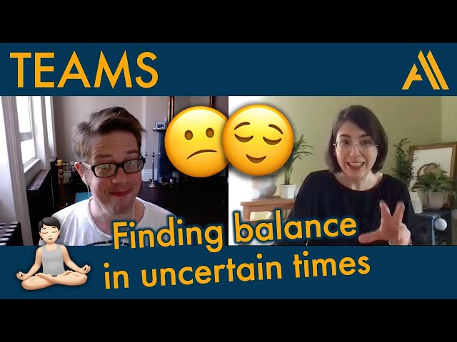 Finding Balance in Uncertain Times | Agile Avengers COVideo