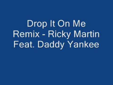 Ricky Martin Feat Daddy Yankee  Drop It On Me Remix