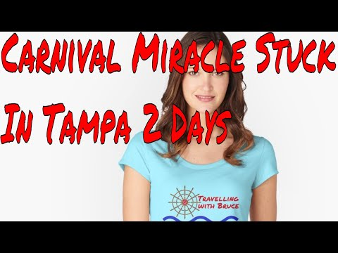 Carnival Miracle Cruise Ship To Be Delayed In Tampa 2 Days Refunds Credits Being Offered