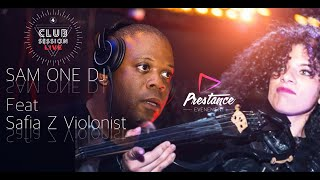 Sam One Dj Feat Safia Z Violonist CLUB SESSION LIVE @ Prestance Événement