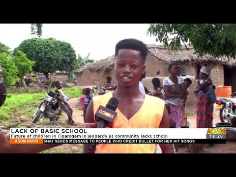 Future of children in Tigamgam in jeopardy as community lacks school – Adom TV News (21-9-21)
