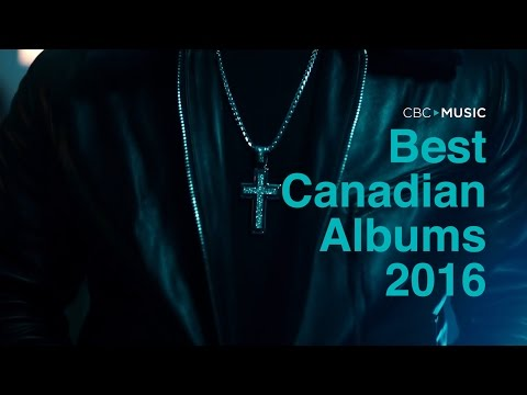 25 Best Canadian Albums of 2016