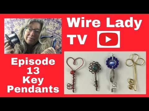 DIY Key Pendants: Wire Lady TV Episode 13
