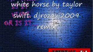 white horse-taylor swift dj rozqui2009 remixes