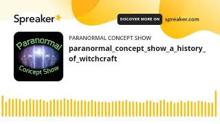 paranormal_concept_show_a_history_of_witchcraft