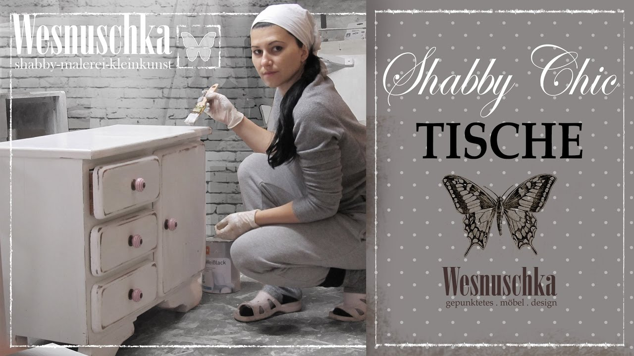 tische im shabby chic wesnuschka shop furniture design youtube. Black Bedroom Furniture Sets. Home Design Ideas