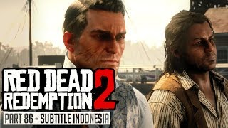 Red Dead Redemption 2 Gameplay Walkthrough Subtitle Indonesia Part 86 Bare Knuckle Friendships