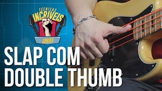 �������� ���� Slap com Double Thumb (Técnicas Incríveis) ������
